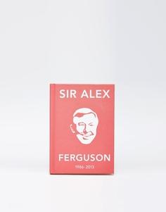 Книга цитат сэра Алекса Фергюсона - Мульти Books