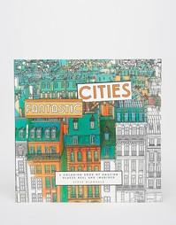 Большая раскраска Fantastic Cities - Мульти Books