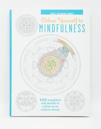 Раскраска Colour Yourself To Mindfulness - Мульти Books