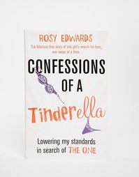 Книга Confessions of a Tinderella - Мульти Books