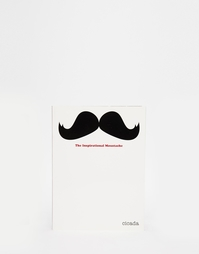 Книга The Inspirational Moustache - Мульти Books