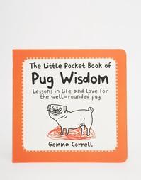Книга The Little Book of Pug Wisdom - Мульти Books
