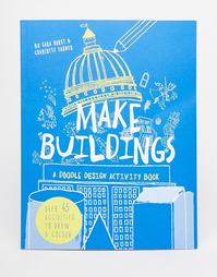 Книга Make Buildings: A Doodle Design Activity Book - Мульти Books