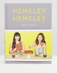 Книга Hemsley Hemsley Good + Simple - Мульти Books