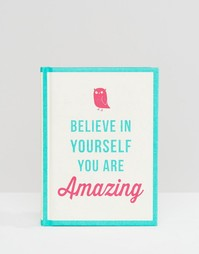 Believe In Yourself You Are Amazing - Мульти Books