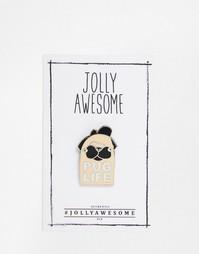 Эмалированный значок Jolly Awesome Pug Life - Мульти