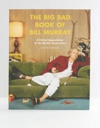 Книга The Big Bad Book Of Bill Murray - Мульти Books
