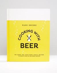 Книга Cooking With Beer - Мульти Books