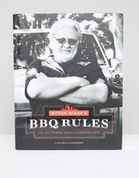 Книга Myron Mixon's BBQ Rules - Мульти Books