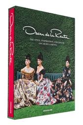 Oscar de la Renta. The style, inspiration and life of Oscar de la Renta Assouline