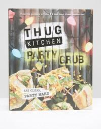 Книга Thug Kitchen Party Grub - Мульти Books