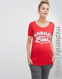 Футболка с принтом Nobody Does It Better Bluebelle Maternity - Красный
