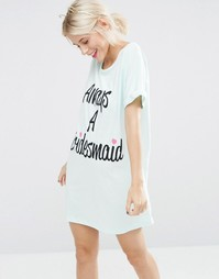 Спальная футболка с принтом Always A Bridesmaid ASOS BRIDAL - Мятный