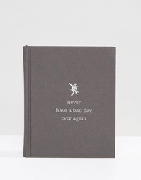 Книга Never Have a Bad Day Again - Мульти Books