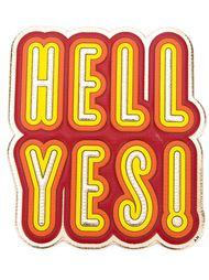стикер 'Hell Yes'  Anya Hindmarch