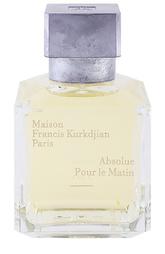 Парфюмерная вода Absolue Pour le Matin Maison Francis Kurkdjian