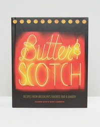 Книга рецептов Butter & Scotch Brooklyn Bar & Bakery - Мульти Books