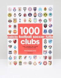 Книга 1000 Football Clubs - Мульти Books