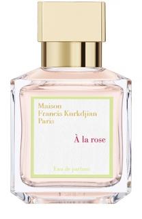 Парфюмерная вода-спрей A la rose Maison Francis Kurkdjian