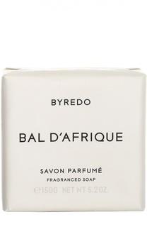 Мыло Bal DAfrique Byredo