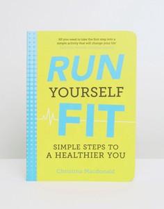 Книга Run Yourself Fit - Мульти Books