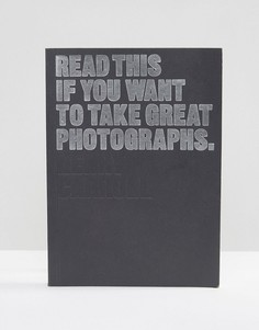Книга Read This If You Want To Take Great Photographs - Мульти Books