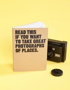 Книга Read This If You Want To Take Great Photographs Of Places - Мульти Books