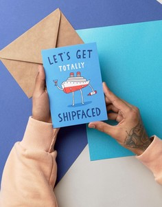 Открытка Lets Get Totally Shipfaced - Мульти Gifts