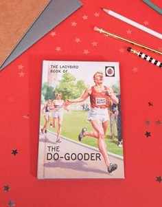 The Ladybird Book Of The Do-Gooder - Мульти Books