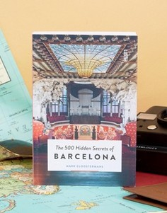 Книга The 500 Hidden Secrets of Barcelona - Мульти Books