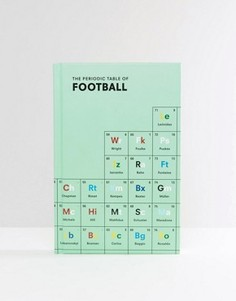 Книга The Periodic Table Of Football - Мульти Books
