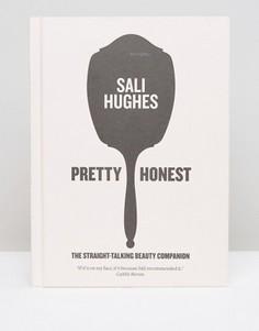 Книга Pretty Honest Сэйли Хьюс (Sali Hughes - Мульти Books