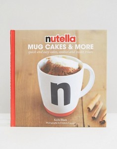 Книга Nutella Mug Cakes & More - Мульти Books