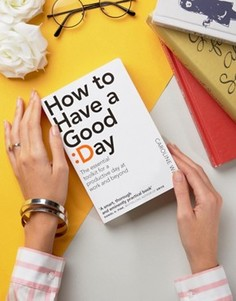 Книга How to Have a Good Day - Мульти Books