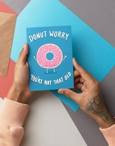 Открытка с надписью Donut Worry Youre Not That Old - Мульти Gifts