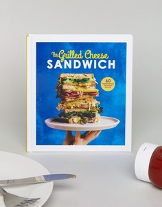 Книга The Grilled Sandwich - Мульти Books