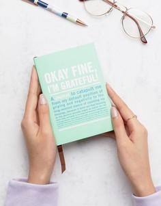 Книга Okay Fine Im Grateful - Мульти Books
