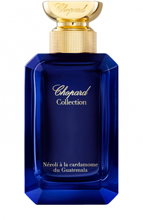 Парфюмерная вода Collection Neroli a la cardamome du Guatemala Chopard