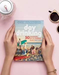 Книга Day Drinking Book 50 Cocktails For Mellow Buzz - Мульти Books
