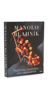 Books with Style Manolo Blahnik: Fleeting Gestures and Obsessions