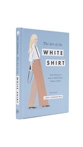 Books with Style Art of the White Shirt