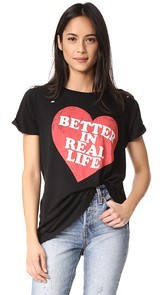 Wildfox Better in Real Life Tee