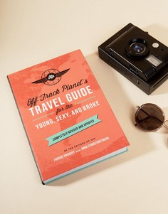 Книга Travel Guide Book for the Young Sexy and Broke - Мульти Books