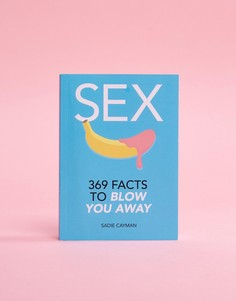 Книга Sex: 369 Facts to Blow You Away - Мульти Books