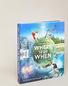 Книга Lonely Planet Where To Go When - Мульти Books