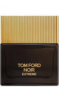 Парфюмерная вода Noir Extreme Tom Ford