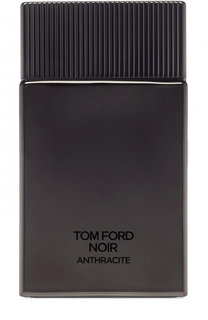 Парфюмерная вода Noir Anthracite Tom Ford