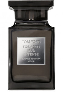 Парфюмерная вода Tobacco Oud Intense Tom Ford