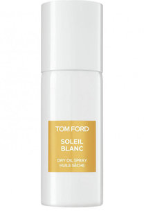 Сухое масло Soleil Blanc Tom Ford