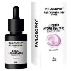 PHILOSOPHY Хайлайтер Art Dermatology Make Up Liquid Highlighter Pink shine